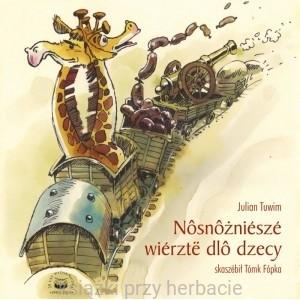 Najpiękniejsze Wiersze Dla Dzieci Po Kaszubsku Julian Tuwim