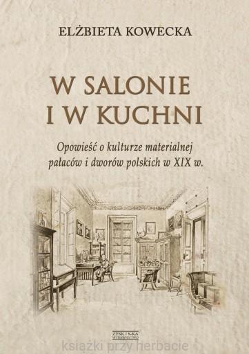 W Salonie I W Kuchni Opowiesc O Kulturze Materialnej Palacow I