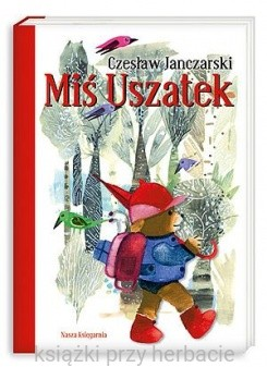 Miś Uszatek Czesław Janczarski Z Ilustracjami Zbigniewa Rychlickiego