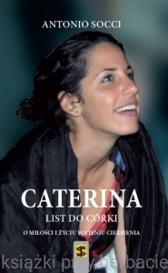 Caterina. List do córki - Antonio Socci