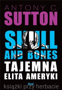Skull and Bones. Tajemna elita Ameryki - Antony C. Sutton
