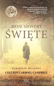 Moje siostry święte - Colleen Carroll Campbell