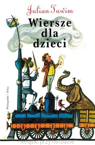 Wiersze Dla Dzieci Julian Tuwim Z Ilustracjami Olgi Siemaszko
